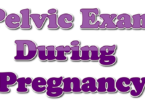 Pelvic Exam During Pregnancy: Vaginal Examinations