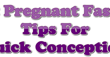 Get Pregnant Faster: 11 Tips For Quick Conception